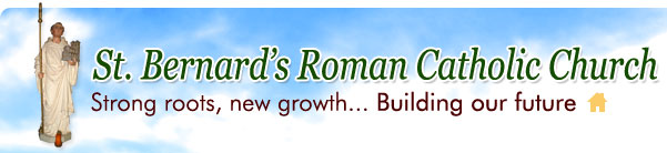 Home - St. Bernard's Roman Catholic Church - Strong roots, new growth... Building our future